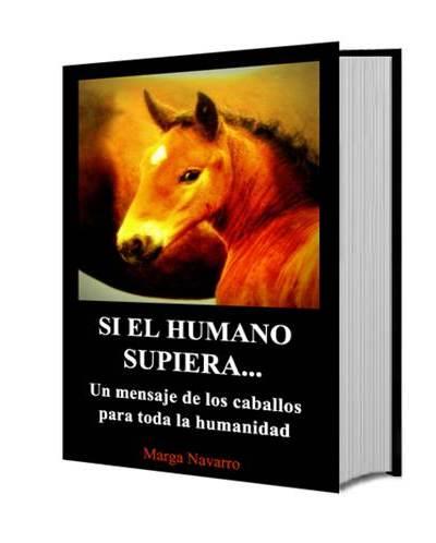 Si el Humano supiera…Un mensaje de los Caballos para toda la humanidad